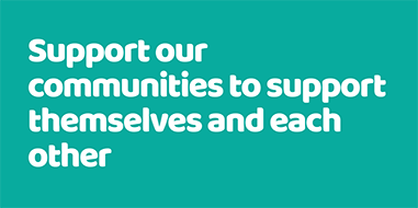 Support communities to support themselves and each other